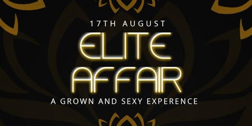 AN ELITE AFFAIR FOR THE GROWN & SEXY