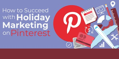 How to Succeed with Holiday Marketing on Pinterest tickets