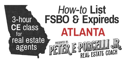 How-to List FSBO & Expired Sellers; 3 hrs. CE class for real estate agents ATLANTA
