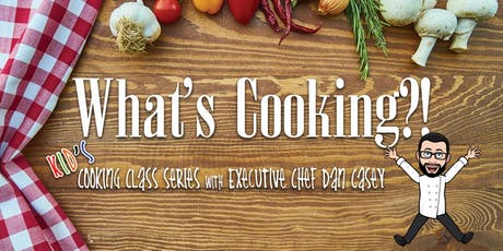 """What's Cooking?! """"Kid's Cooking Class""""  tickets"""
