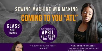Slay Those Wigs Sewing Machine Class