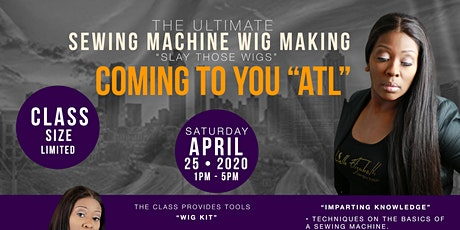 Slay Those Wigs Sewing Machine Class  tickets
