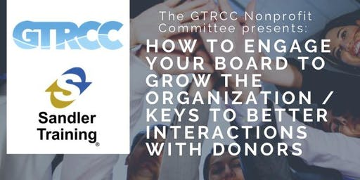 How to Engage Your Board to Grow the Organization / Keys to Better Interact