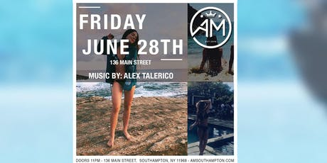 ALEX TALERICO @ AM Southampton - Saturday 6/28 tickets