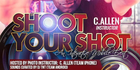 "Shoot Your Shot ""The C. Allen Experience""  tickets"