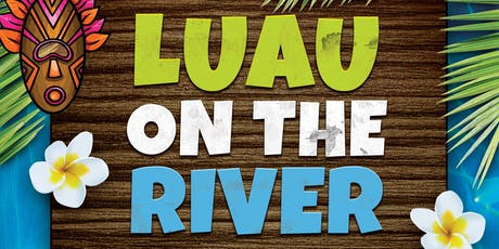Luau on the River tickets
