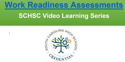 SCHSC- Video Learning Series- Work Readiness Assessments