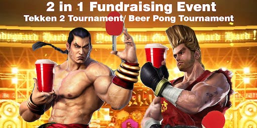 Tekken/Beer Pong: 2 in 1 Fundraising Event
