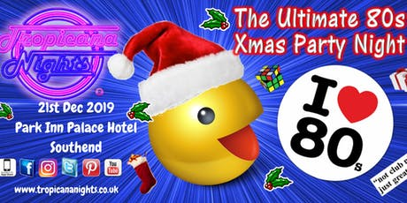 Tropicana Nights Xmas Party -  Park Inn Palace, Southend-on-Sea tickets