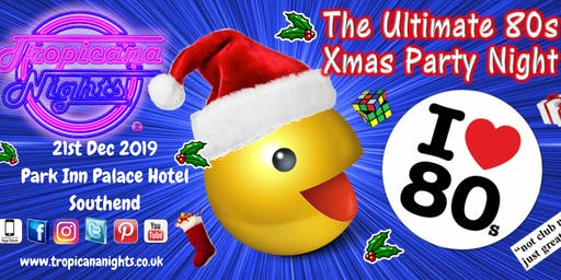 Tropicana Nights Xmas Party -  Park Inn Palace, Southend-on-Sea
