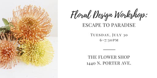 Floral Design Workshop: Escape to Paradise