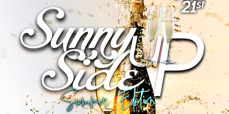 Sunny Side UP! The Official Brunch & Mimosa Day Party (Summer Edition)- Complimentary Brunch and Mimosas Included! tickets