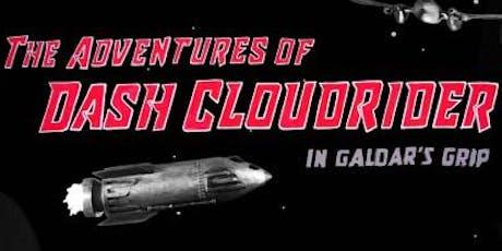 Screening - The Adventures of Dash Cloudrider: In Galdar's Grip tickets