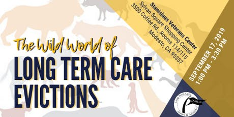 The Wild World of Long Term Care Evictions (Modesto) tickets