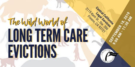 The Wild World of Long Term Care Evictions (Fresno) tickets