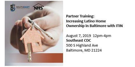 Partner Training: Increasing Latino Home Ownership in Baltimore with ITIN tickets