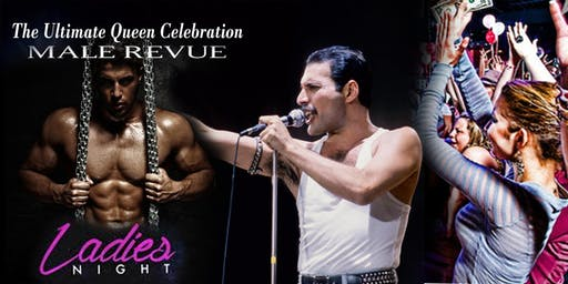 The Ultimate Queen Celebration All Male Revue Show