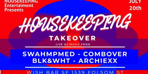 Housekeeping Takeover 7/20