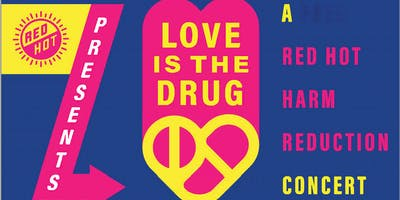 A FREE Red Hot Harm Reduction Concert: Love is the Drug in Asheville NC