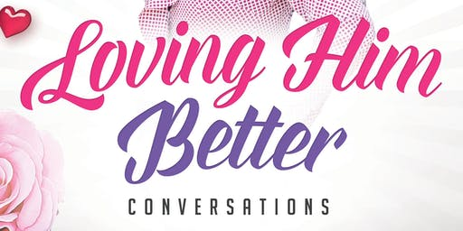 Loving Him Better - Conversations with Lana