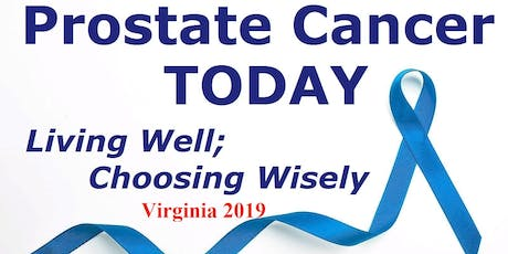 Prostate Cancer TODAY; Living Well, Choosing Wisely - VIRGINIA 2019 tickets