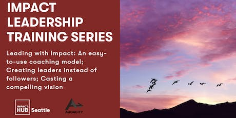 Impact Leadership Training Series - Part 4: Leading with Impact tickets