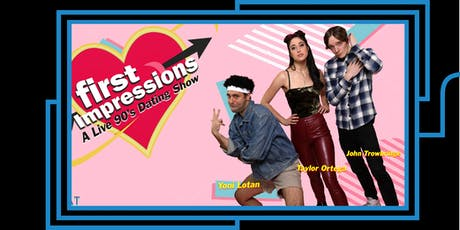 First Impressions: The 90's Dating Game Show tickets