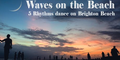 Waves On The Beach- 5Rhythms Dance on Brighton Beach Sunset session-High Summer Special-  tickets