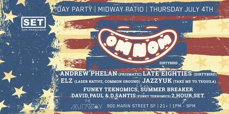 OMNOM (Dirtybird) Independence Day Party at The Midway Patio tickets