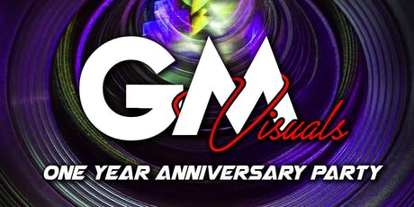 GM Visuals - 1 Year Anniversary tickets