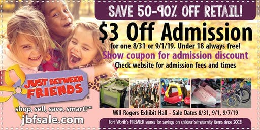 Discount Coupon for Admission on 8/31/19 or 9/1/19 (FREE on 9/1 with coupon!) - JBF Fort Worth