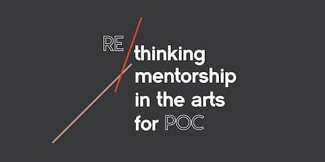 Re/thinking Mentorship in the Arts for POC tickets