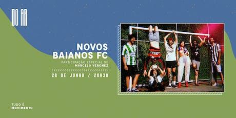 DO AR apresenta Novos Baianos FC ingressos