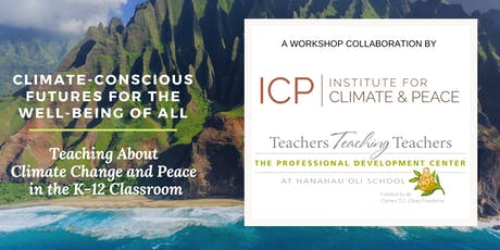 Climate-Conscious Futures for the Well-Being of All: Teaching About Climate Change and Peace in the K-12 Classroom tickets