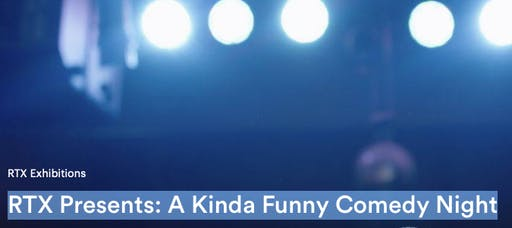 RTX Presents: A Kinda Funny Comedy Night @ The North Door