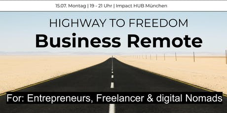 Business Remote - Highway to Freedom: München Tickets