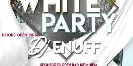 Grand Opening Penthouse Saturdays All white Party DJ ENUFF tickets