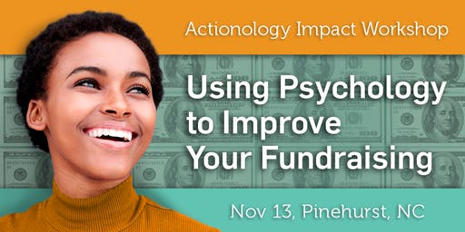 Actionology: Using Psychology to Improve Your Fundraising (NC)