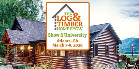 Atlanta, GA 2020 Log & Timber Home Show tickets