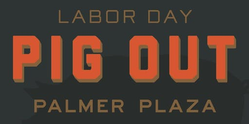 5th Annual Labor Day Pig Out with Oak Steakhouse & Colletta