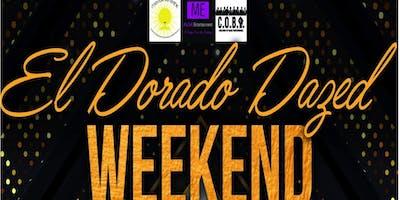 """""""El Dorado Dazed Weekend"""""""