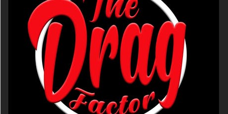 The Drag Factor  Season 3 Semifinals tickets