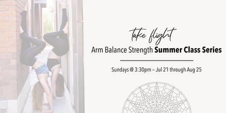 Take Flight: Arm Balance Strength Summer Class Series tickets