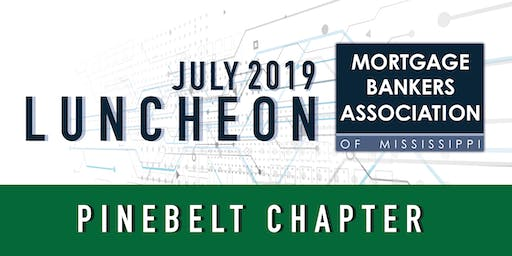 Mortgage Bankers Association of Mississippi --Pinebelt Chapter -- July 17th