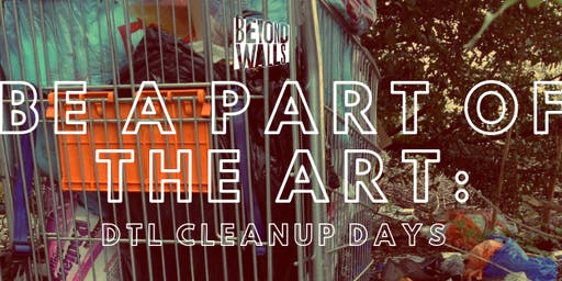 Be a Part of the Art: DTL Clean Up Days