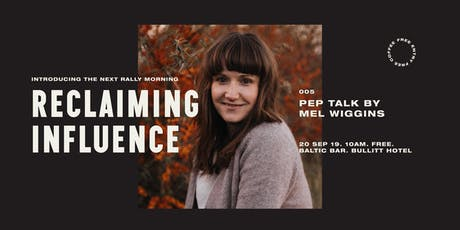 Rally Morning 005 - Reclaiming Influence w/ Mel Wiggins tickets