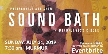 Protagonist Art Show: Sound Bath + Mindfulness Circle tickets