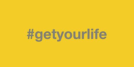 #getyourlife tickets