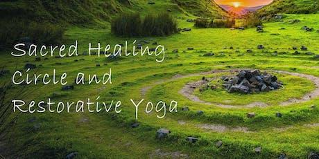 Sacred Healing Circle and Restorative Yoga tickets