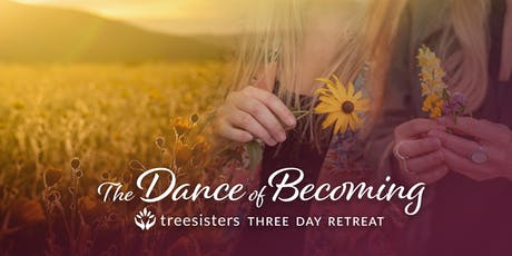 The Dance of Becoming ~ A Three Day TreeSisters Retreat tickets